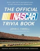 The Official NASCAR Trivia Book ebook by John C. Farrell