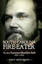 South Carolina Fire-Eater ebook by Holt Merchant