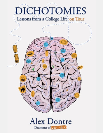 Dichotomies: Lessons from a College Life On Tour ebook by Alex Dontre