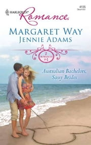 Australian Bachelors, Sassy Brides - The Wealthy Australian's Proposal\Inherited by the Billionaire ebook by Margaret Way,Jennie Adams