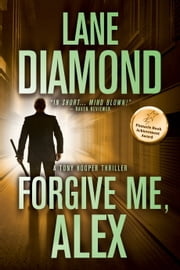 Forgive Me, Alex eBook by Lane Diamond