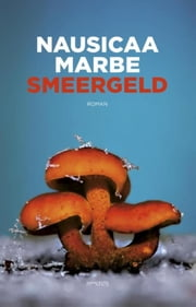 Smeergeld ebook by Nausicaa Marbe