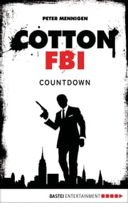 Cotton FBI - Episode 02 - Countdown ebook by Peter Mennigen,Frank Keith