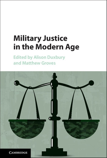 Military Justice in the Modern Age ebook by