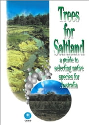 Trees for Saltland - A Guide to Selecting Native Species for Australia ebook by N Marcar,D Crawford,P Leppert,T Jovanovic,R Floyd,R Farrow