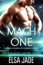 Mach One - Intergalactic Dating Agency eBook by Elsa Jade
