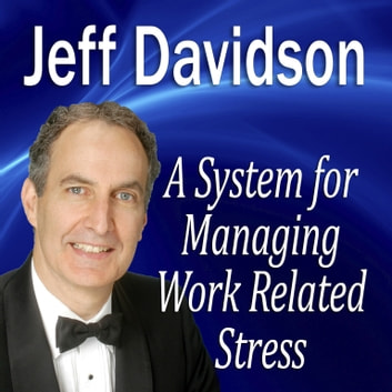 A System for Managing Work Related Stress audiobook by Made for Success,Made for Success