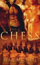 Chess: Part One: A Box Set ebook by Sean Michael