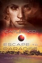 Escape to Paradise ebook by Caitlin Ricci