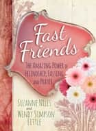 Fast Friends ebook by Suzanne Niles,Wendy Simpson Little