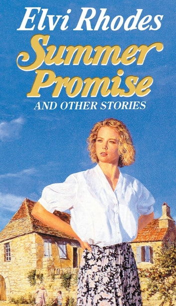 Summer Promise And Other Stories eBook by Elvi Rhodes