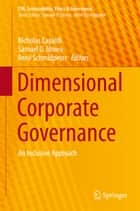 Dimensional Corporate Governance - An Inclusive Approach ebook by Nicholas Capaldi, Samuel O. Idowu, René Schmidpeter