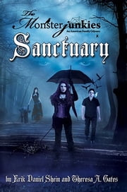 "The Monsterjunkies, An American family Odyssey, ""Sanctuary"", Book two ebook by Erik Daniel  Shein,Theresa Gates"