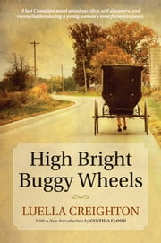 High Bright Buggy Wheels ebook by Luella Creighton,Cynthia Flood