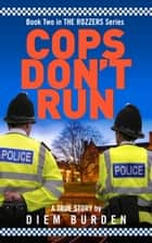 Cops Don't Run ebook by Diem Burden