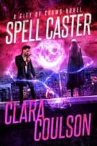 Spell Caster ebook by Clara Coulson