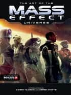 The Art of The Mass Effect Universe ebook by Casey Husdon, Various