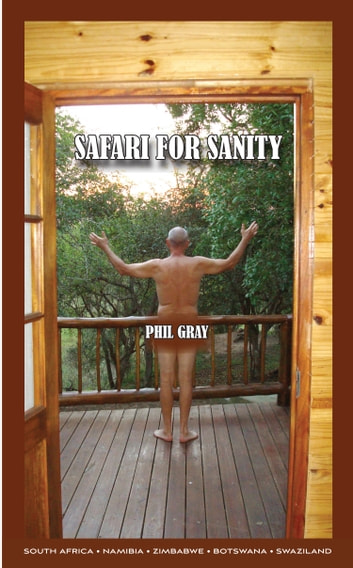 Safari For Sanity ebook by Phil Gray