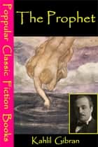 The Prophet 電子書籍 by Kahlil Gibran