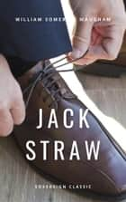 Jack Straw - A Farce in Three Acts ebook by