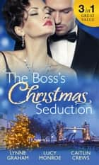 The Boss's Christmas Seduction: Unlocking her Innocence / Million Dollar Christmas Proposal / Not Just the Boss's Plaything (Mills & Boon M&B) 電子書 by Lynne Graham, Lucy Monroe, Caitlin Crews