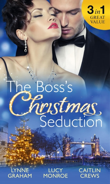 The Boss's Christmas Seduction: Unlocking her Innocence / Million Dollar Christmas Proposal / Not Just the Boss's Plaything (Mills & Boon M&B) 電子書 by Lynne Graham,Lucy Monroe,Caitlin Crews