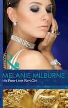 His Poor Little Rich Girl (Mills & Boon Modern) eBook by Melanie Milburne