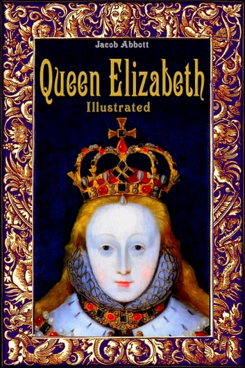 Queen Elizabeth ebook by Jacob Abbott