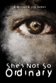 She's Not So Ordinary - Book 2 ebook by C.A. Milson