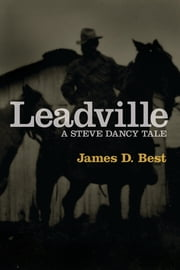 Leadville ebook by James D Best
