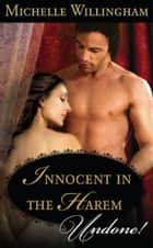 Innocent in the Harem (Mills & Boon Historical Undone) ebook by