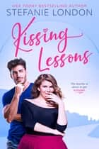 Kissing Lessons ebook by Stefanie London