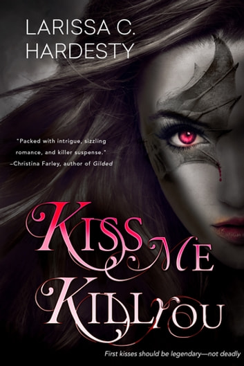 Kiss Me, Kill You ebook by Larissa C. Hardesty