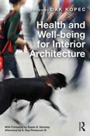 Health and Well-being for Interior Architecture ebook by Dak Kopec
