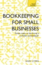 Bookkeeping for Small Businesses ebook by Andy Lymer,Nick Rowbottom