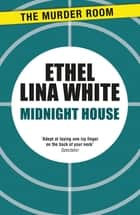Midnight House ebook by Ethel Lina White