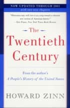The Twentieth Century ebook by Howard Zinn