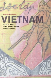 Vietnam - State, War, and Revolution (1945–1946) ebook by David G. Marr