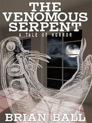 The Venemous Serpent ebook by Brian Ball