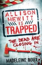Allison Hewitt is Trapped ebook by Madeleine Roux