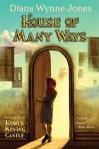 House of Many Ways ebook by Diana Jones