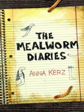 The Mealworm Diaries ebook by Anna Kerz