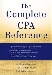 The Complete CPA Reference ebook by Nick A. Dauber,Jae K. Shim,Joel G. Siegel