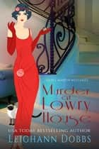Murder at Lowry House ebook by Leighann Dobbs