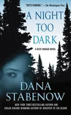 A Night Too Dark - A Kate Shugak Novel ebook by Dana Stabenow