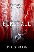 Firefall ebook by Peter Watts