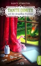 Tante Dimity und der skrupellose Erpresser ebook by Nancy Atherton