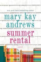Summer Rental ebook by Mary Kay Andrews