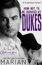 How Not To Be Seduced By Dukes ebook by Marian Tee