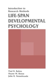 Life-span Developmental Psychology - Introduction To Research Methods ebook by Paul B. Baltes,Hayne W. Reese,John R. Nesselroade